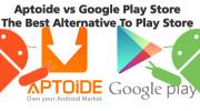 Aptoide vs Google Play Store - The Best Alternative to Play Store