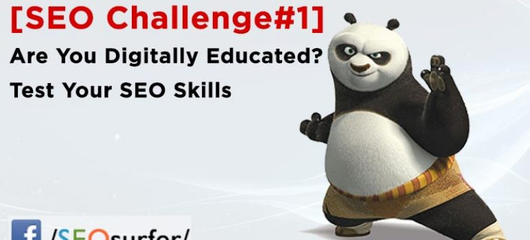 SEO Challenge#1 - Are You Digitally Educated? Test Your SEO Skills:
